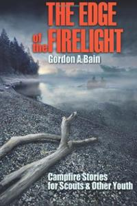 edge-firelight-campfire-stories-for-scouts-other-youth-gordon-bain-paperback-cover-art